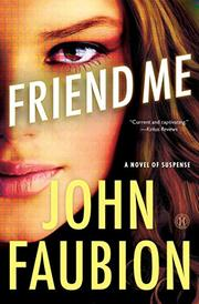 FRIEND ME by John Faubion