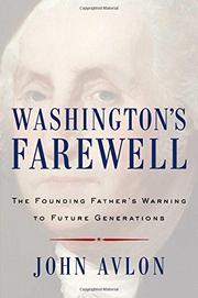 WASHINGTON'S FAREWELL by John Avlon