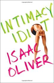 INTIMACY IDIOT by Isaac Oliver