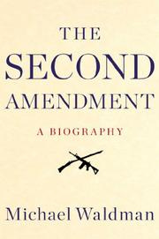 THE SECOND AMENDMENT by Michael Waldman