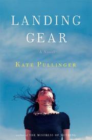 LANDING GEAR by Kate Pullinger