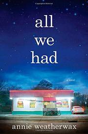 ALL WE HAD by Annie Weatherwax