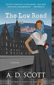 THE LOW ROAD by A.D.  Scott