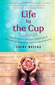 LIFE BY THE CUP by Zhena Muzyka
