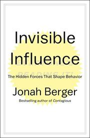 INVISIBLE INFLUENCE by Jonah Berger