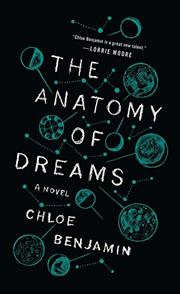 THE ANATOMY OF DREAMS by Chloe Benjamin