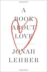 A BOOK ABOUT LOVE by Jonah Lehrer