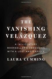 THE VANISHING VELÁZQUEZ by Laura Cumming