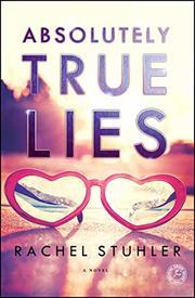 ABSOLUTELY TRUE LIES by Rachel Stuhler