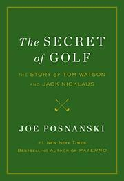 THE SECRET OF GOLF by Joe Posnanski