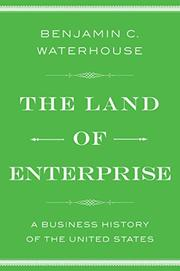 THE LAND OF ENTERPRISE by Benjamin C. Waterhouse