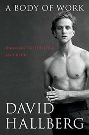 A BODY OF WORK by David  Hallberg