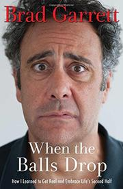 WHEN THE BALLS DROP by Brad Garrett