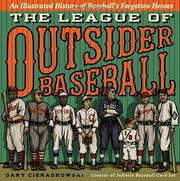 THE LEAGUE OF OUTSIDER BASEBALL by Gary Joseph Cieradkowski