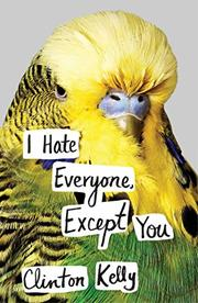 I HATE EVERYONE, EXCEPT YOU by Clinton Kelly
