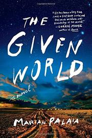 THE GIVEN WORLD by Marian Palaia