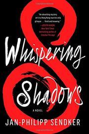 WHISPERING SHADOWS by Jan-Philipp Sendker