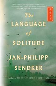 THE LANGUAGE OF SOLITUDE by Jan-Philipp Sendker