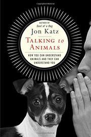 TALKING TO ANIMALS by Jon Katz