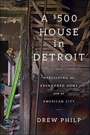 A $500 HOUSE IN DETROIT by Drew Philp