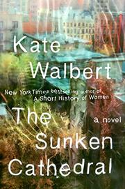 THE SUNKEN CATHEDRAL by Kate Walbert