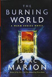 THE BURNING WORLD by Isaac Marion