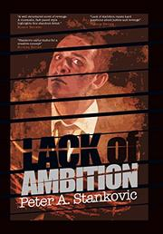 LACK OF AMBITION by Peter A. Stankovic