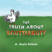 THE TRUTH ABOUT SCUTTLEBUTT by M. Gayle Rubino