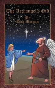THE ARCHANGEL'S GIFT by Dick Morgan