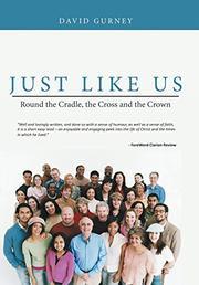 JUST LIKE US by David Gurney