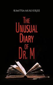 THE UNUSUAL DIARY OF DR. M by Sumitra Mukherjee