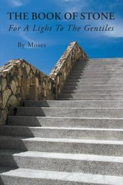 THE BOOK OF STONE by Moses