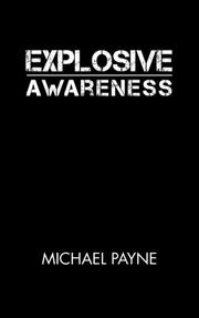 EXPLOSIVE AWARENESS by Michael Payne