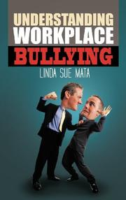 Understanding Workplace Bullying by Linda Sue Mata