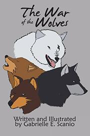 THE WAR OF THE WOLVES by Gabrielle E. Scanio