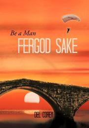 BE A MAN FERGOD SAKE by Del Corey