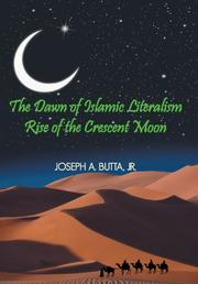 THE DAWN OF ISLAMIC LITERALISM by Joseph A. Butta Jr.