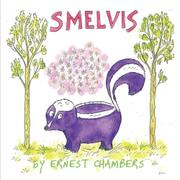 SMELVIS, THE TWO-SCENT SKUNK by Ernest Chambers