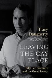 LEAVING THE GAY PLACE by Tracy Daugherty
