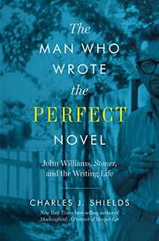 THE MAN WHO WROTE THE PERFECT NOVEL by Charles J. Shields