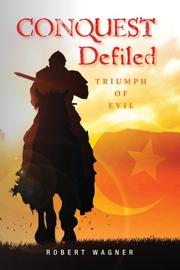 Conquest Defiled by Robert Wagner