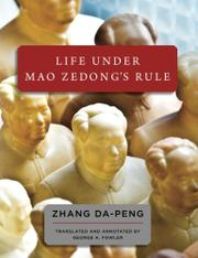LIFE UNDER MAO ZEDONG'S RULE by Da-Peng Zhang