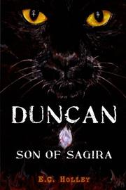 DUNCAN, SON OF SAGIRA by E.C. Holley