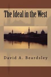 The Ideal in the West by David A. Beardsley