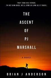 The Ascent of PJ Marshall by Brian J. Anderson