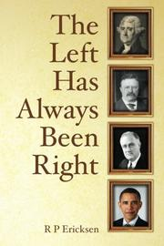 THE LEFT HAS ALWAYS BEEN RIGHT by R P Ericksen