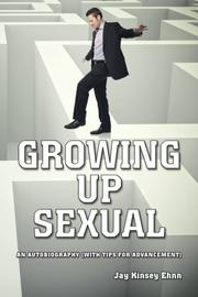 GROWING UP SEXUAL by Jay Kinsey Ehnn
