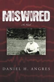MISWIRED by Daniel H. Angres