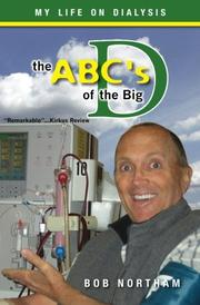 THE ABC'S OF THE BIG D: MY LIFE ON DIALYSIS by Bob Northam