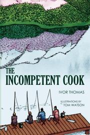 The Incompetent Cook by Ivor Thomas